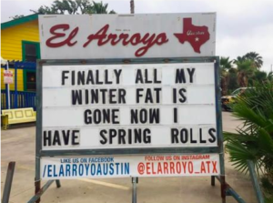 Restaurant saying finally all my winter fat is gone now I have spring rolls